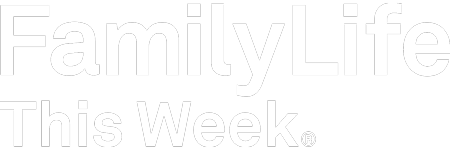 FamilyLife This Week®