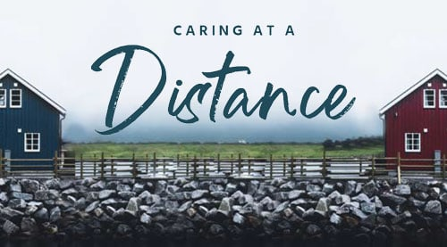 2 houses far apart & the words, Caring at a distance